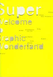 Super, Welcome to Graphic Wonderland